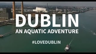 Dublin: An Aquatic Adventure