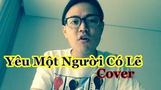 Yêu Một Người Có Lẽ-Lou Hoàng,Miu Lê-người Nhật cover