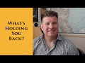 What's Holding You Back - 3 Tips to Break Through