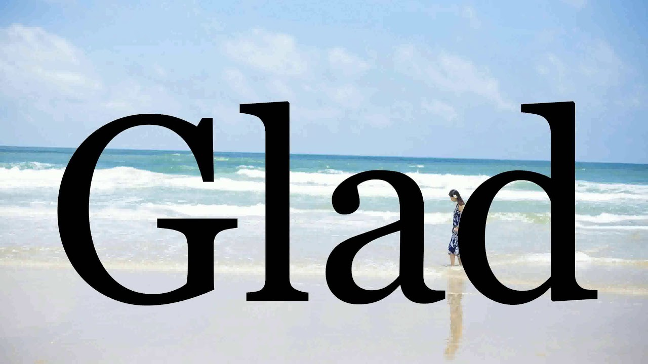 How To Pronounce Glad🌈🌈🌈🌈🌈🌈Pronunciation Of Glad - YouTube