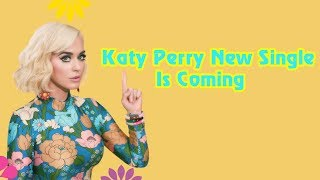 Katy Perry - Small Talk Is Coming