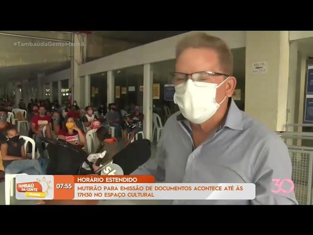 Mutirão para emissão de documentos acontece até às 17h30 no Espaço Cultural - Tambaú da Gente Manhã