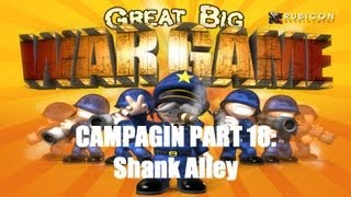 Great Big War Game Campaign - Mission 18 - Shank Alley