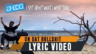 [4.76 MB] ECKO SHOW - On Dat Bullshit (ft. BEN UTOMO) [ Lyric Video ]