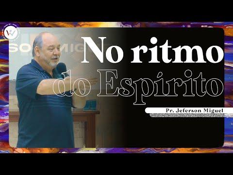 No Ritmo do Espírito | Pr. Jeferson Miguel