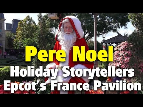 Pere Noel France Pavilion | Holiday Storytellers | Epcot