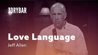 Understanding Your Love Language. Jeff Allen