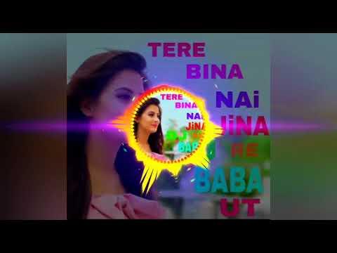 TERE BINA NI JINA RE DJ BABA UT 2018