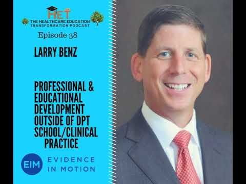 Larry Benz- Professional & Educational Development Outside of DPT School/Clinical Practice