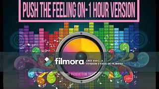 Скачать Push The Feeling On 1 Hour Version