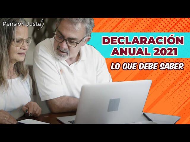 Lo que debe saber para realizar su declaración anual 2021 | Pensión Justa
