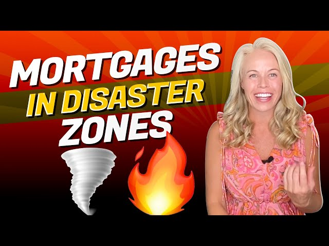 Mortgages In Disaster Zones - What To Know When Buying a Home In a Disaster Zone (Natural Disasters)