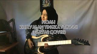 Noah - Khayalan Tingkat Tinggi (Guitar Cover) Live Version || Delvi Afrio