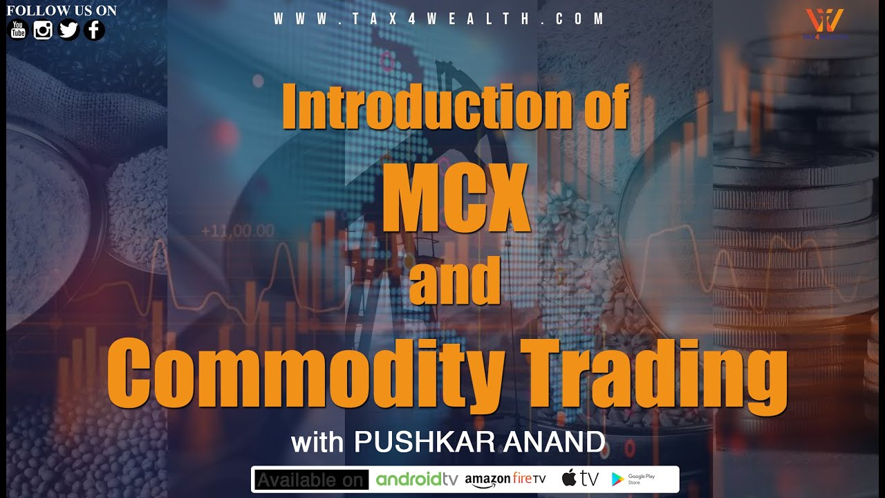MCX : Introduction of MCX and Commodity Trading in Hindi