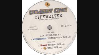 Object One - Typewriter (Free!! Techno Mix)