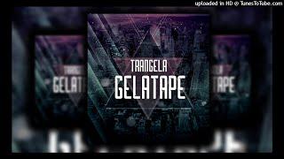Trangela - Gelatape (2017)
