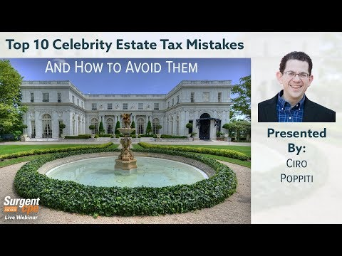 Top Ten Celebrity Estate Mistakes and How to Avoid Them - Surgent CPE