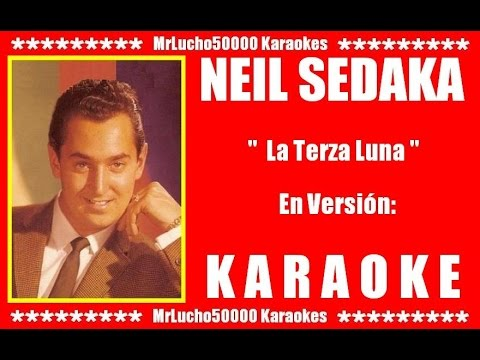 Neil Sedaka - La Terza Luna  ( KARAOKE DEMO Nº 01 + CORI )