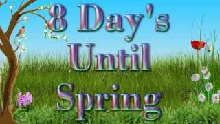 8 Days Until Spring