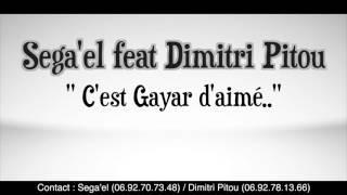 "Sega'el feat Dimitri Pitou ""C'est gayar d'aimé"" (extrait)"