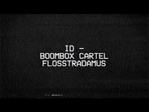 Boombox Cartel x Flosstradamus  ID  Audio