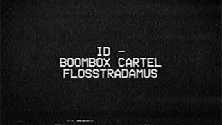 Boombox Cartel x Flosstradamus - ID (Official Audio)