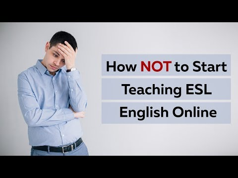 How NOT to Start Teaching ESL English Online