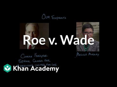 Roe v. Wade | US Government & Politics | Khan Academy