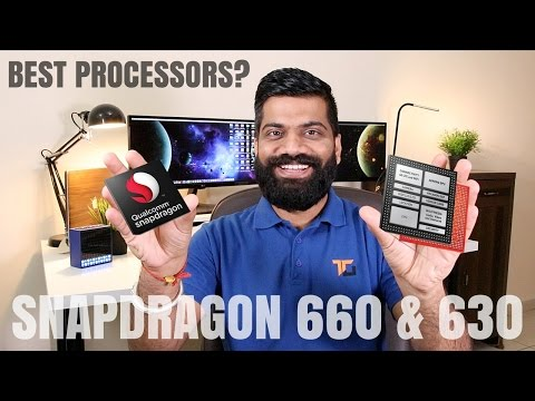 Qualcomm Snapdragon 660 and 630 Processors - Best Budget Flagships?