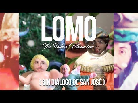 LOMO - The Fakin Villancico (Sin di�logo San Jos�)