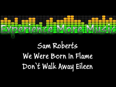 Sam Roberts- Don't Walk Away Eileen