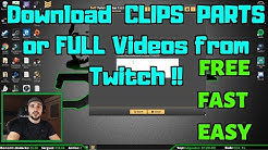 How to download Clips, Parts or Full Videos from TWITCH ! (FREE, EASY, FAST Way)