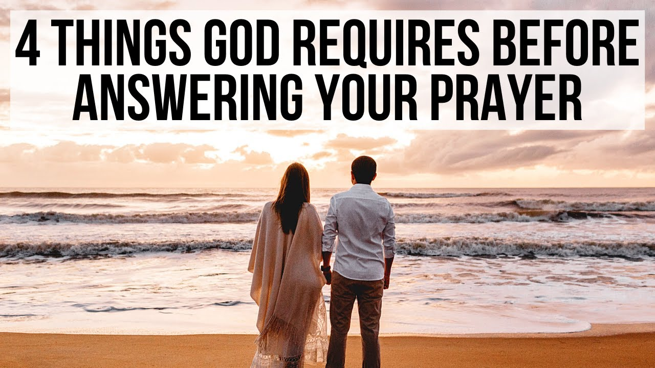 If You Want God to Answer Your Prayer, You Must . . .