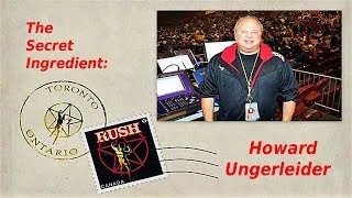 Rush - The Secret Ingredient: Howard Ungerleider
