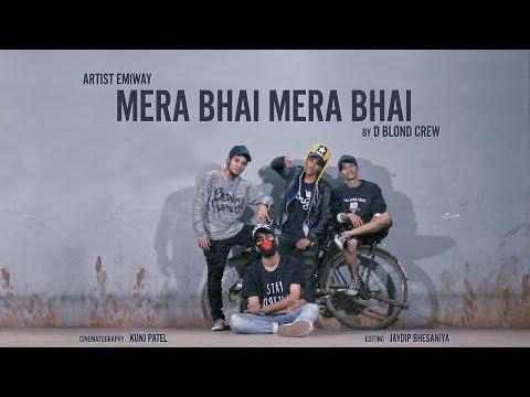 MERA BHAI MERA BHAI||EMIWAY||D BLOND CREW