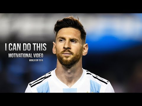 Lionel Messi – I CAN DO THIS • Motivational Video For World Cup 2018 (HD)