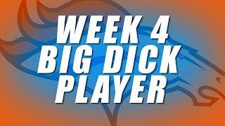 Broncos Big Dick Player: Week 4 2017