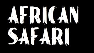 African Safari  || Adventure Movies ||