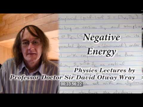 physics lectures by prof dr sir david otway wray negative energy youtube. Black Bedroom Furniture Sets. Home Design Ideas