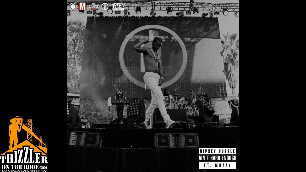 Download Nipsey Hussle ft. Mozzy - Ain't Hard Enough [Thizzler.com]