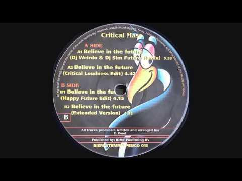 Critical Mass - Believe In The Future (Happy Future Edit)