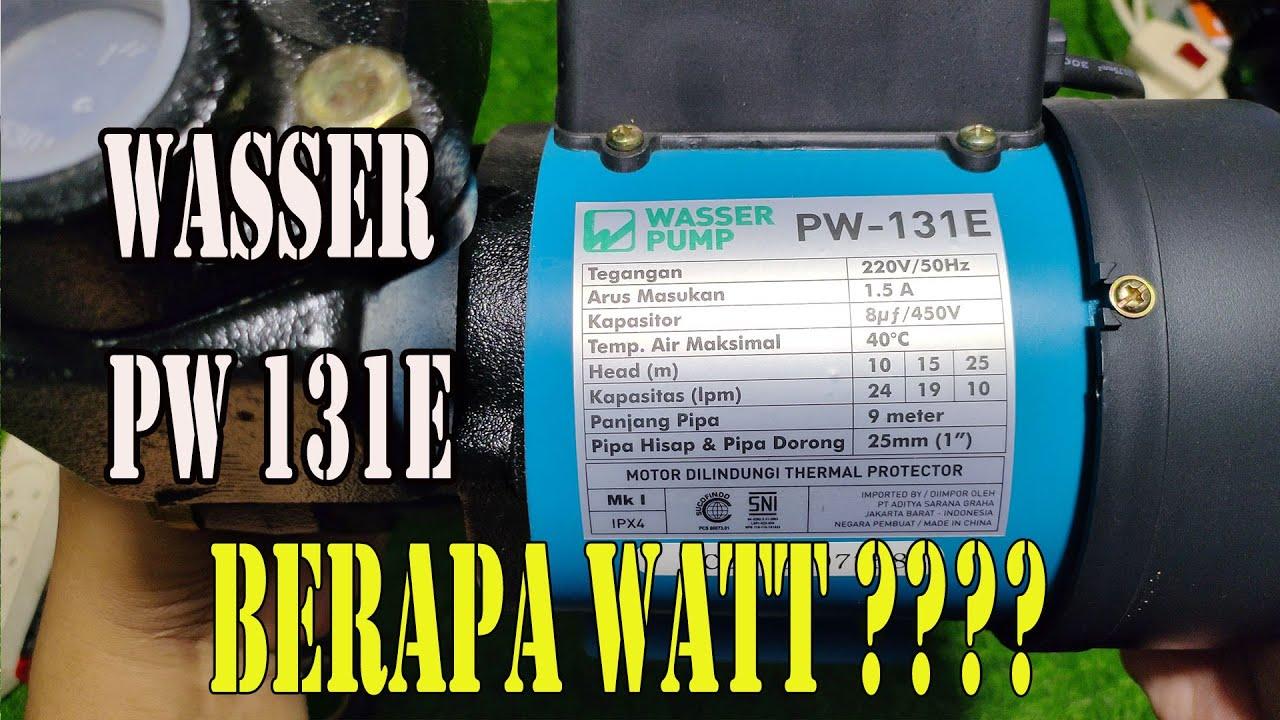 Pompa Air Wasser Pw 131e berapa watt ? - YouTube