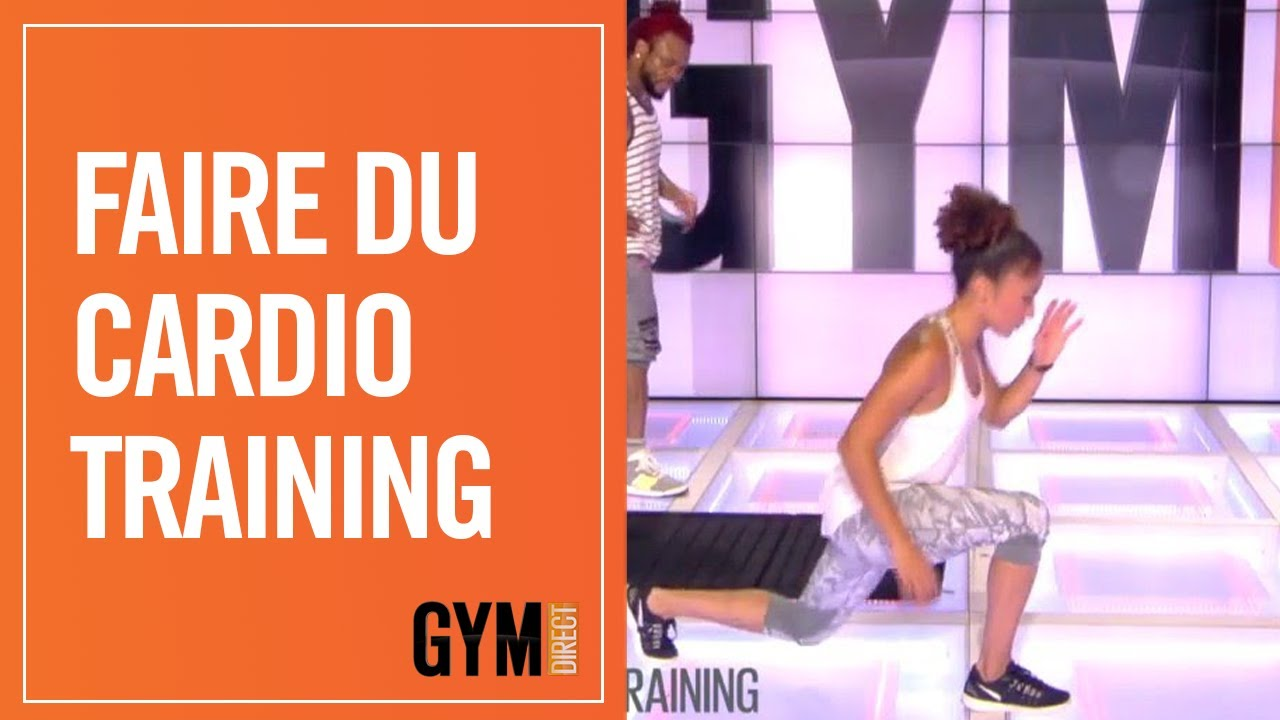 FAIRE DU CARDIO TRAINING - GYM DIRECT