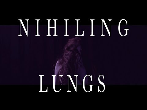 NIHILING - LUNGS (OFFICIAL VIDEO)