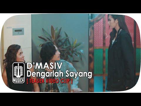 D'MASIV - Dengarlah Sayang [Teaser Video Clip]