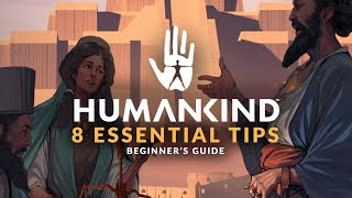 HUMANKIND | 8 Esseฑtial Tips Before you Start - Beginner's Guide