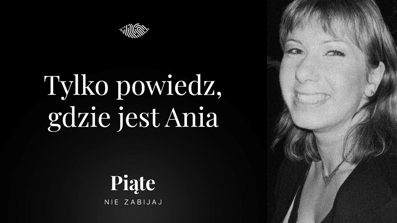 Tylko powiedz, gdzie jest Ania - Piąte: Nie zabijaj #12