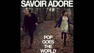 Savoir Adore - Pop Goes the World