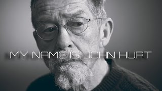 MY NAME IS JOHN HURT -  The Extraordinary Actor - Documentary