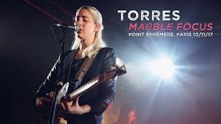 Torres - Marble Focus, live at Le Point Ephémère